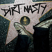 Dirt Nasty by Dirt Nasty