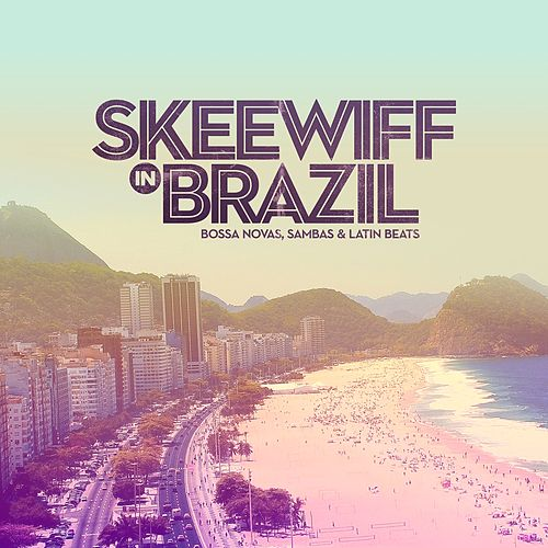 Play & Download Skeewiff In Brazil by Skeewiff | Napster