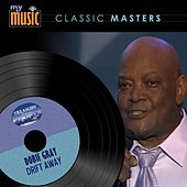 Play & Download Drift Away by Dobie Gray | Napster