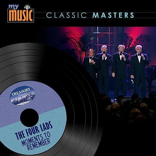 Play & Download Moments to Remember by The Four Lads | Napster