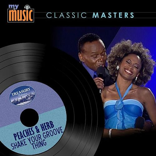 Play & Download Shake Your Groove Thing by Peaches & Herb | Napster