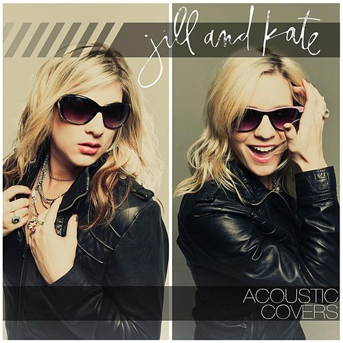 Play & Download Acoustic Covers by JillandKate | Napster