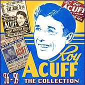 Play & Download The Collection '36-'59 by Roy Acuff | Napster