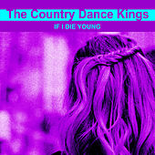 Play & Download If I Die Young - Single by Country Dance Kings   Napster