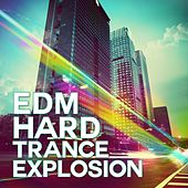 Play & Download EDM Hard Trance Explosion - EP by Various Artists | Napster
