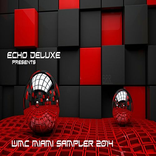 Echo Deluxe Recordings Miami Sampler 2014 - EP by Various Artists