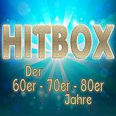 Play & Download Hitbox Der 60er, 70er & 80er Jahre by Various Artists | Napster