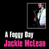 Play & Download A Foggy Day by Jackie McLean | Napster