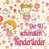 Die 40 schönsten Kinderlieder by Various Artists
