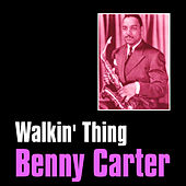 Play & Download Walkin' Thing by Benny Carter | Napster
