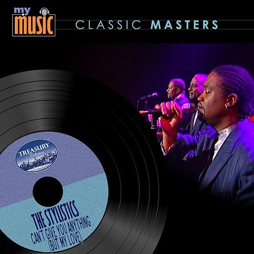 Play & Download Can't Give You Anything (But My Love) by The Stylistics | Napster
