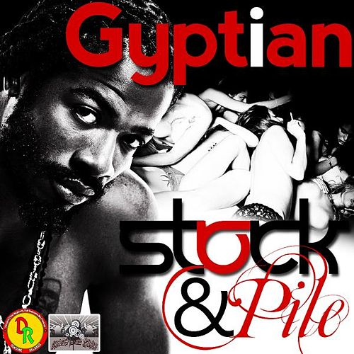 Play & Download Stock and Pile by Gyptian | Napster