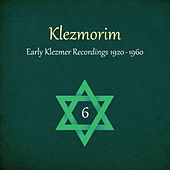 Klezmorim (Early Klezmer Recordings 1920 - 1960), Volume 6 by Various Artists