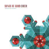 Songs of Good Cheer by Groove For Thought