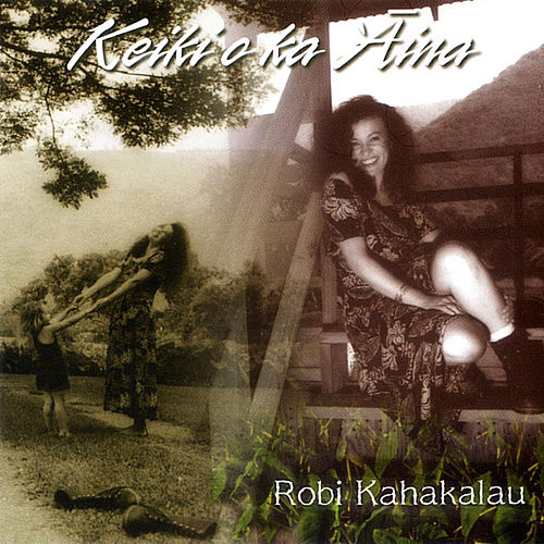 Play & Download Keiki'O Ka'Aima by Robi Kahakalau | Napster
