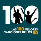 Las 100 Mejores Canciones de los 80 by Various Artists