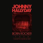 Born Rocker Tour (Live au Théâtre de Paris) by Johnny Hallyday
