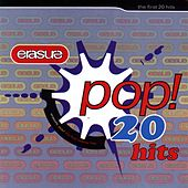Play & Download Pop! The First 20 Hits by Erasure | Napster