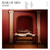 Loom by Fear Of Men