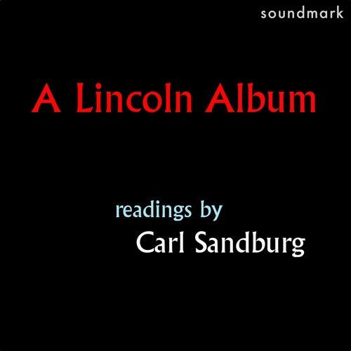 A Lincoln Album: Readings by Carl Sandburg by Carl Sandburg