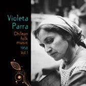 Play & Download Chilean Folk Music (1958), Volume 1 by Violeta Parra | Napster