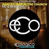 Play & Download Dancefloor In The Church by V.I.C. | Napster