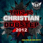 This Is Christian Dubstep 2012 - Single by Various Artists