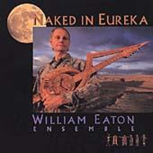 Play & Download Naked In Eureka by William Eaton | Napster