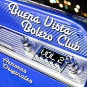 Play & Download Buena Vista Bolero Club, Vol. 2 by Various Artists | Napster