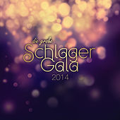 Play & Download Die große Schlager Gala 2014 by Various Artists | Napster