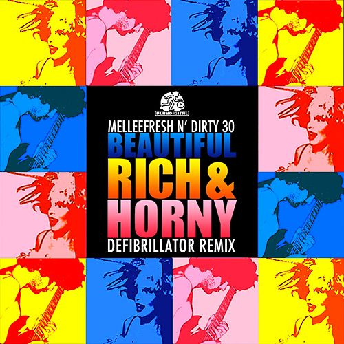 Play & Download Beautiful Rich & Horny (Defibrillator Remix) by Melleefresh | Napster
