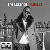The Essential R. Kelly von R. Kelly