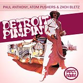 Detroit Pimpin by Paul Anthony