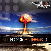 Kill Floor Anthems 01 by Various Artists