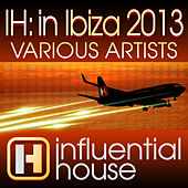 Influential House in Ibiza 2013 by Various Artists