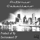 Product Of My Environment EP by Ivan Robles