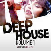 Play & Download Deep House Vol 1 by Various Artists | Napster