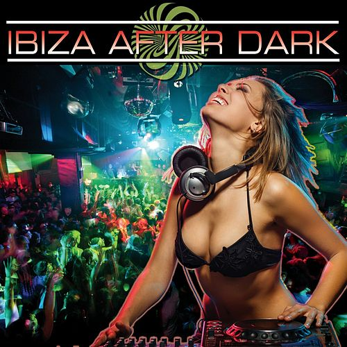 Ibiza After Dark by Various Artists