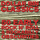 Dollar Bin Classics: 50 Early Rock N' Roll and Rockabilly Obscurities by Various Artists