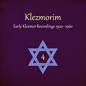 Play & Download Klezmorim (Early Klezmer Recordings 1920 - 1960), Volume 4 by Various Artists | Napster