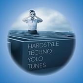 Hardstyle Techno Yolo Tunes by Various Artists