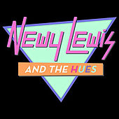 Newy Lewis and the Hues: Greatest Hits by Ben Rector