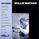 Folk Singer: Vol. 1 by Willie Watson