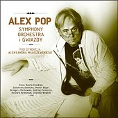 Play & Download Alex Pop Symphony Orchestra and Stars - Live by Various Artists | Napster