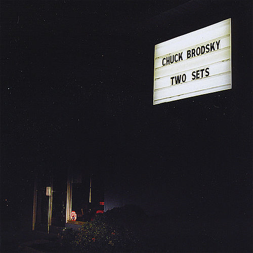 Two Sets by Chuck Brodsky