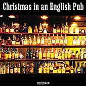 Play & Download Christmas in an English Pub by Paul Dowes & The Citizens Of Upper Oddington | Napster