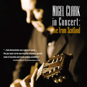 Nigel Clark In Concert: Live From Scotland by Nigel Clark