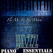 Play & Download Fly Me to the Moon by Jazz Piano Essentials | Napster