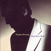 Play & Download That's How I Walk by Stephen Fearing | Napster