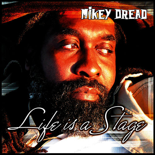 Play & Download Life is a Stage by Mikey Dread | Napster